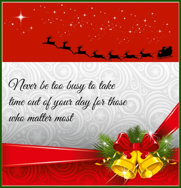 Christmas Message Never be too busy