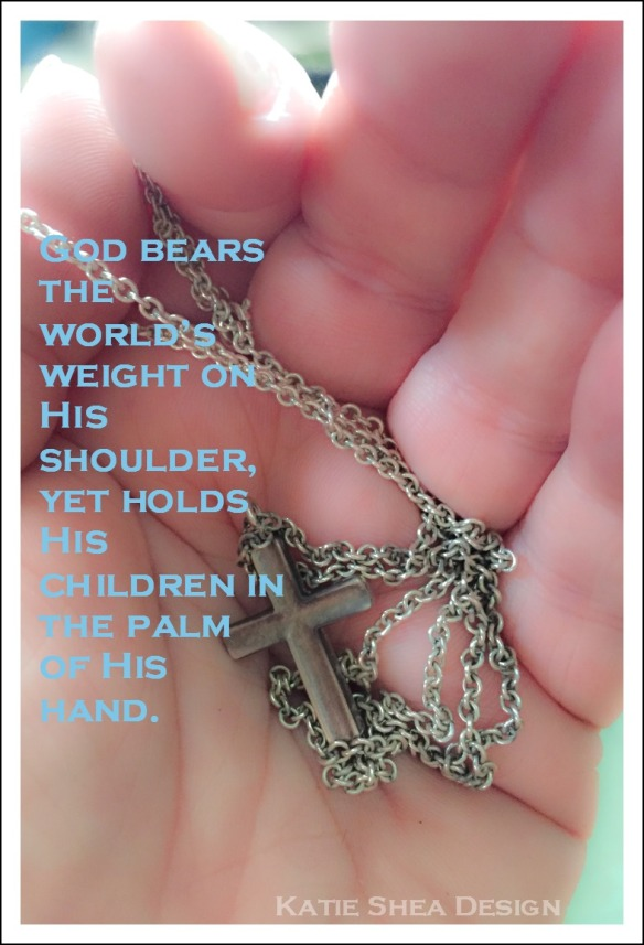 God bears the world's weight on His shoulder, yet holds His children in the palm of His hand. image by Katie Shea Design  iPhone6 #VZWBuzz