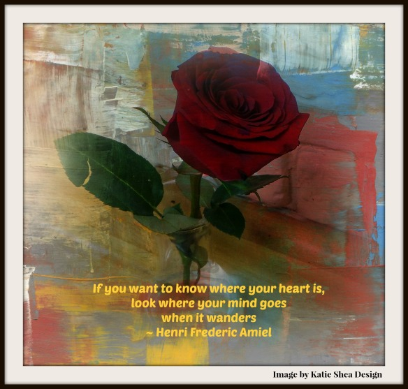 If you want to know where your heart is, Quote