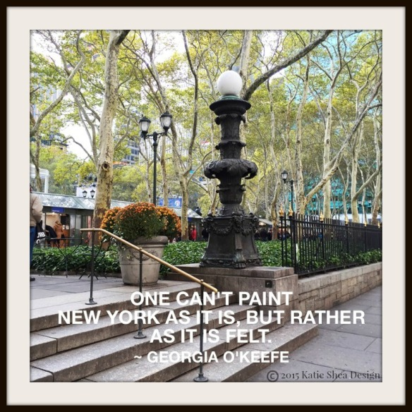 One Can't Paint New York as it is, but rather as it is felt  ~ #Quote  Georgia O'Keefe image by Katie Shea Design 2015