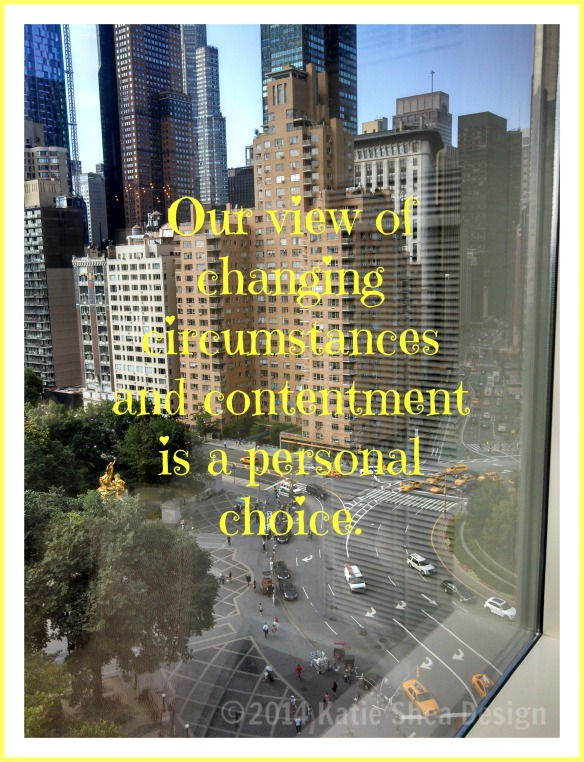 #KatieSheaDesign ♡❤ ❥▶ Our view of changing circumstances and contentment is a personal choice.  #Inspiration