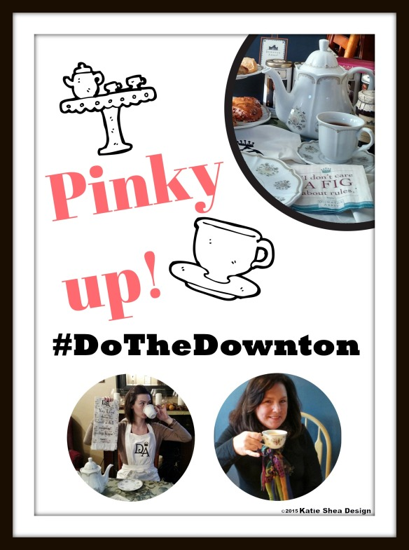 Downton Abbey Season Finale March 1st 2015  Pinky Up by Katie Shea Design