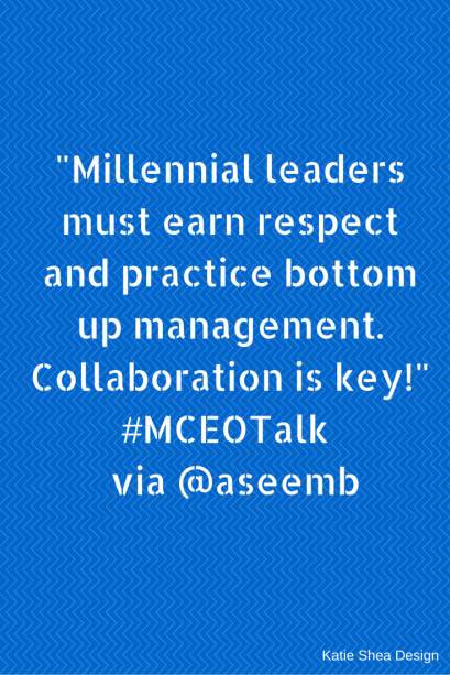Millennial leaders must earn respect and practice bottom up management. Collaboration is key!  Image by KatieSheaDesign