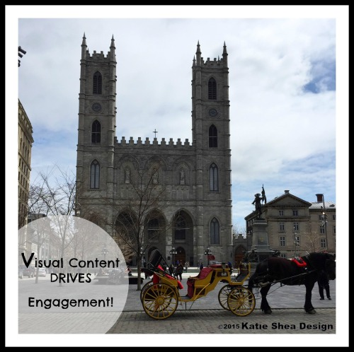 Visual Content Drives Engagement Montreal Notre Dame by KatieSheaDesign