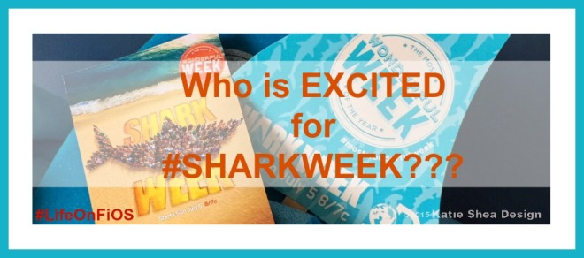 Who Is Excited For #sharkweek image by @KatieSheaDesign #LifeOnFiOS
