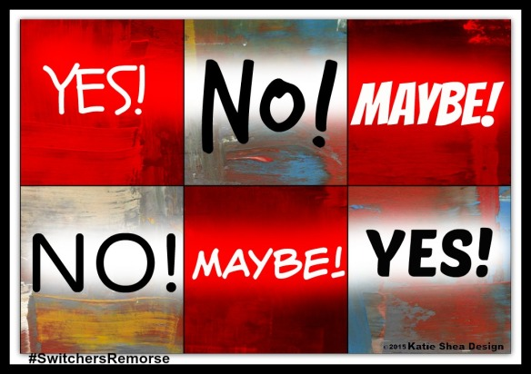 Yes No Maybe Decisions  By Katie Shea Design #SwitchersRemorse